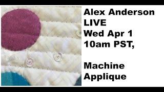 Alex Anderson LIVE  Machine Applique