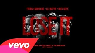 French Montana - Lose It (Gucci Mane) Feat. Rick Ross & Lil Wayne (Prod. By Kanye West)