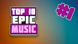 Top 10 epic music #1 (no copyright, +FREE DOWNLOAD) | Топ 10 эпичных мелодий #1 (без АП, +СКАЧАТЬ)