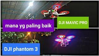 Dji phantom 3 pro vs DJI mavic pro mana yang terbaik..#dji#phantom#mavic pro
