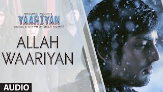 Allah Waariyan - Full Song Audio - Yaariyan