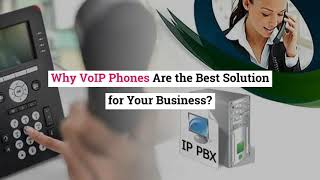 Why VoIP Phones are the Best Solution for Your Business?