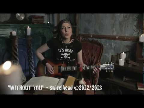 SWIVELHEAD - WITHOUT YOU Video Clip  (Jan 2013)