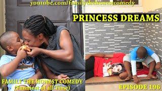 PRINCESS DREAMS (Family The Honest Comedy) (Episode 196)