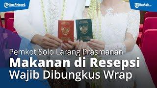 Imbas Kasus Covid-19 Meroket, Pesta Nikah di Solo Tak Boleh Prasmanan, Makanan Wajib Dibungkus Wrap