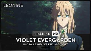 Violet Evergarden und das Band der Freundschaft Film Trailer