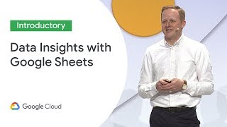 30 Ways Google Sheets Can Help Your Company Uncover and Share Data Insights (Cloud Next '19)