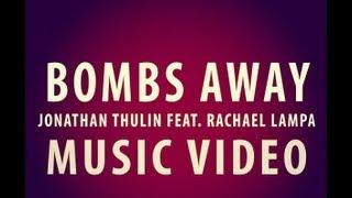 """Bombs Away"" - Jonathan Thulin (Feat. Rachael Lampa)"