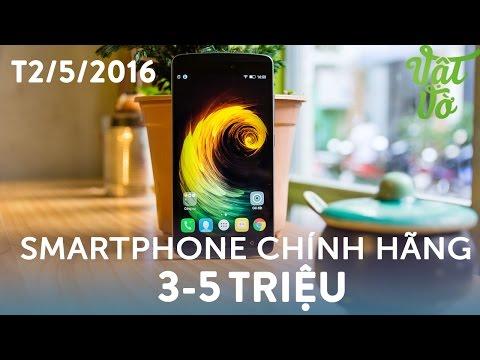 Hình ảnh Video - Máy nào tốt? Smartphone chính hãng 3-5 triệu tuần 2/T5/2016