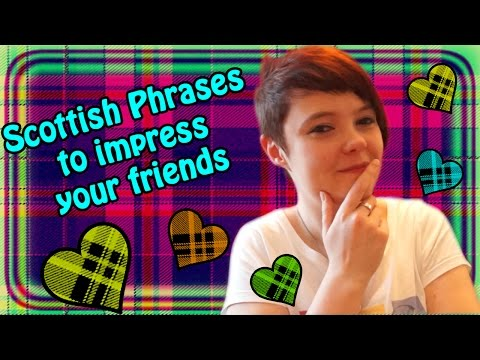 Scottish Phrases to Impress your Friends