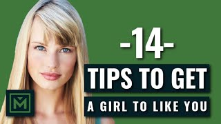 How to Get a Girl to INSTANTLY Like You - 14 Powerful Tips + 1 MUST-KNOW Rule