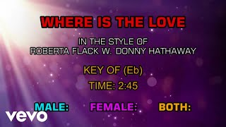 Roberta Flack & Donny Hathaway - Where Is The Love (Karaoke)