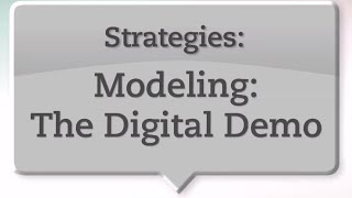 Teaching Strategies: Modeling - The Digital Demo