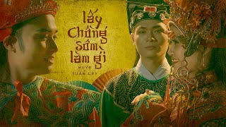 [MV OFFICIAL] Lấy Chồng Sớm Làm Gì | HUYR ft TUẤN CRY , prod.by TrungHieu