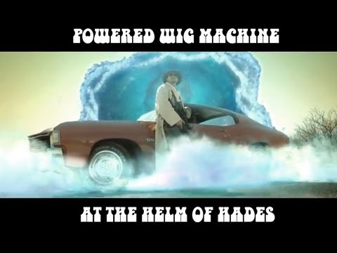 Powered Wig Machine (PWM) - At the Helm of Hades (Official Video)