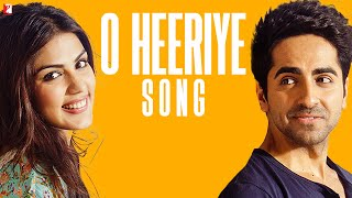Ayushmann Khurana - O Heeriye - Full Song Video