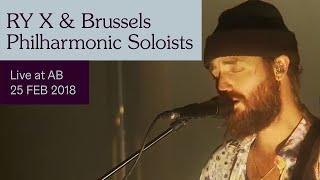 RY X & Brussels Philharmonic Soloists Live At AB   Ancienne Belgique
