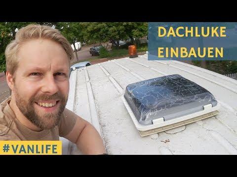 Wohnmobil Dachluke einbauen - Anleitung - Sprinter wird zum Campervan ausgebaut #VANLIFE