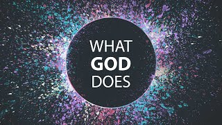What God Does