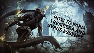 Warframe how to get Trembera and Pyrus Essense fast!