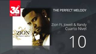 10. Zion Ft. Jowell y Randy - Cuarta nivel (Audio Oficial) [The Perfect Melody]