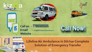 Lifeline Air Ambulance in Silchar Prominent to Reach Hospital On-Time