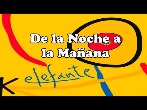 Elefante - De la Noche a la Mañana (LETRA)