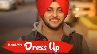 Dress Up  Mehtab Virk