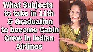 What Subjects to Take after 10th class & 12th Class (Graduation) to become a Cabin Crew