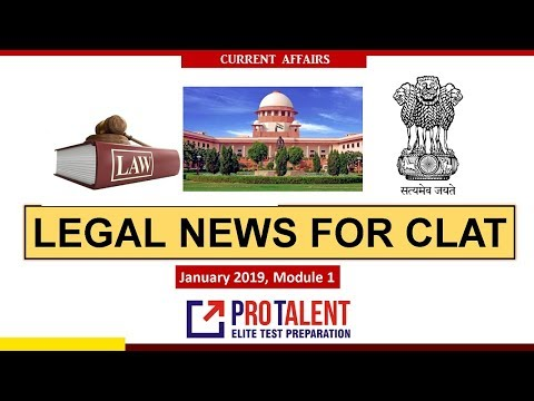 #CLAT2019 #ProTalentDigital Legal News for CLAT I January Module 1 I A must for CLAT Aspirants