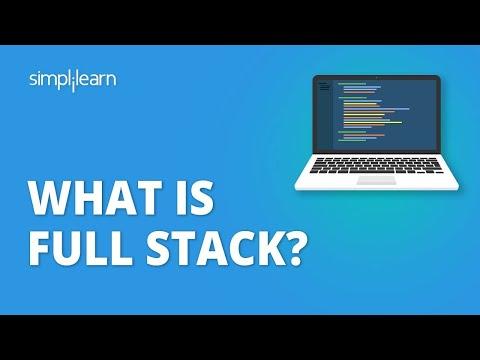What Is Full Stack?   What Is Full Stack Web Development   Full Stack Developer Tutorial Simplilearn