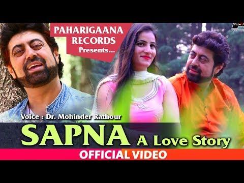Latest Himachali Pahari Video Song Sapna | A Love Story 2019 By Mohinder Rathour | PahariGaana