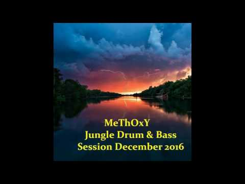 MeThOxY - Jungle Drum & Bass Session December 2016