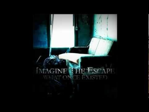 Imagine The Escape - Fatalities - What Once Existed EP