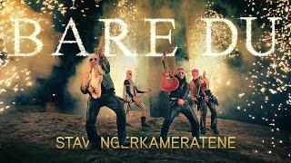 Stavangerkameratene   Bare Du (Offisiell Video)