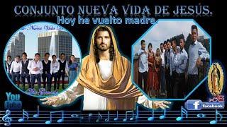 Hoy he vuelto Conjunto Nueva vida de Jesús