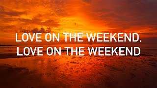 John Mayer - Love On The Weekend (with Lyrics)