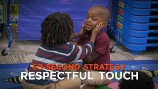 60-Second Strategy: Respectful Touch