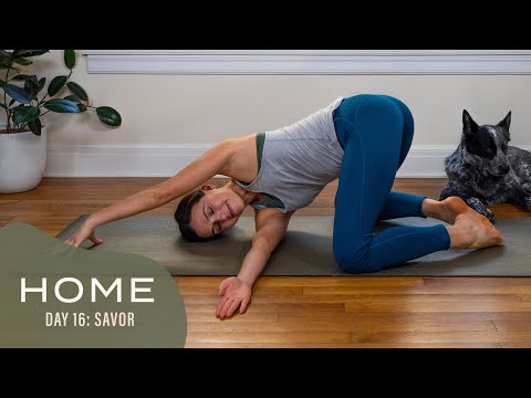 Home – Day 16 – Savor | 30 Days of Yoga With Adriene