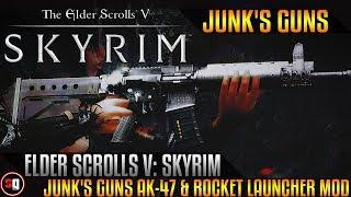 Skyrim - Junk's Guns AK-47 & Rocket Launcher Mod
