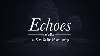 "Echoes of MLK: ""I've Been To The Mountaintop"""