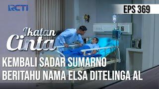 Bocoran Ikatan Cinta Episode Hari Ini 24 Juli 2021: Sumarno Sadar & Bisikkan Nama Elsa di Telinga Al