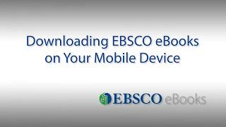 Downloading EBSCO eBooks to Your Mobile Device - Tutorial