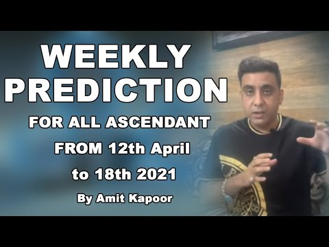 WEEKLY PREDICTION FOR ALL ASCENDANT FROM 12th April to 18th 2021 BY #ASTROLOGERAMITKAPOOR