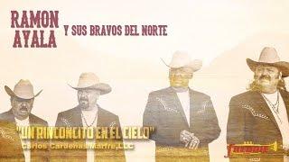 Ramon Ayala Y Sus Bravos Del Norte - Un Rinconcito En El Cielo (Letra)