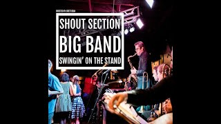 Personal Highlights from the new Shout Section Big Band CD