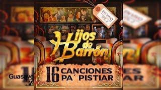 Hijos de Barrón - 16 Canciones Pa Pistear Vol. 2 (Álbum 2016)