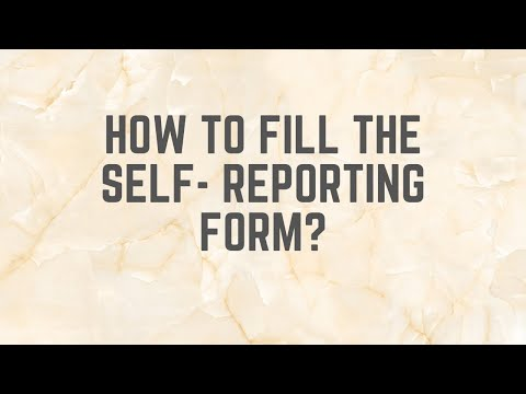 How to fill the self- reporting form?