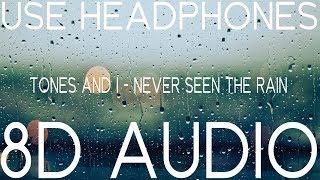 TONES AND I   NEVER SEEN THE RAIN (8D AUDIO) 🎧