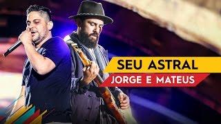 Seu Astral - Jorge e Mateus - Villa Mix Brasília 2017 ( Ao Vivo )
